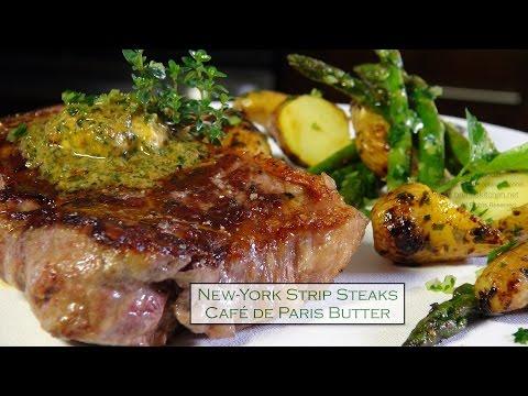 N.Y Strip Steaks w/ Café de Paris Butter – Bruno Albouze – THE REAL DEAL