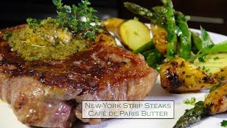 N.y Strip Steaks W/ Café De Paris Butter – Bruno Albouze – The Real Deal