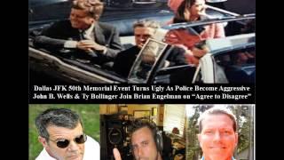 Dallas JFK 50th Memorial Turns Ugly. John B. Wells, & Ty Bollinger Explain To Brian Engelman