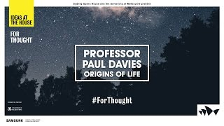 Paul Davies on the Origins of Life