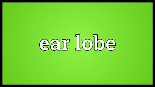 Ear lobe Meaning