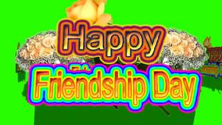 Happy Friendship Day Green Screen Effects - Happy Friendship Day speciel 3D Animated Video No 57