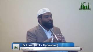 Jumuah Khutbah - Br Imran (IREF - Hyderabad - India)  (12/02/2016)