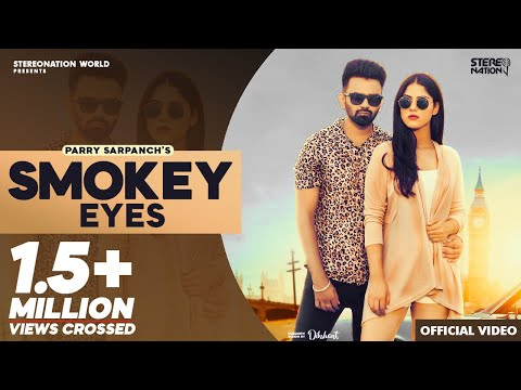 Smokey Eyes : Parry Sarpanch (Official Video) | New Punjabi Songs 2019 | StereoNation World