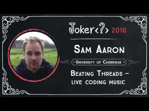 Sam Aaron — Beating Threads — live coding music