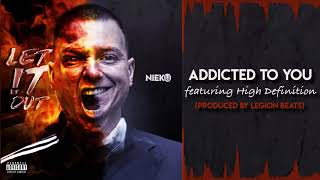 Nieko - Addicted To You ft. High Definition (Produced by Legion Beats)