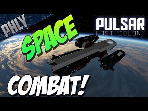 Pulsar Lost Colony - SPACE COMBAT! Fire THE LASERS - Episode 2