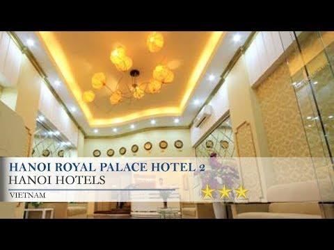 Hanoi Royal Palace Hotel 2 - Hanoi Hotels, Vietnam