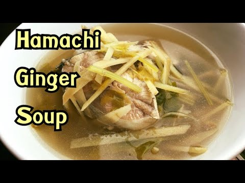 Hamachi Fish Ginger Soup