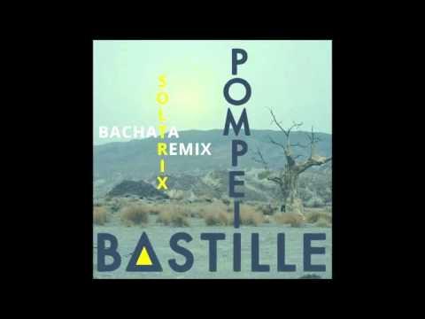Bastille - Pompeii (DJ Soltrix Bachata Remix)