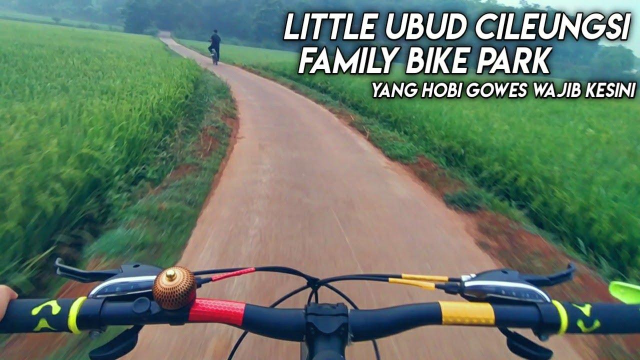 Gowes Ke Little Ubud Bike Park Cileungsi