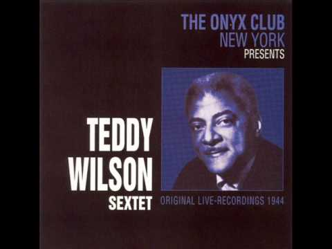 TEDDY WILSON SEXTET -The Onyx Club 1944 (full album) w/ SIDNEY CATLETT