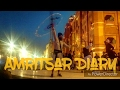 Gatka | Amritsar diary | Sony Xperia Z5 | uncut unedited version | travel diary | power director