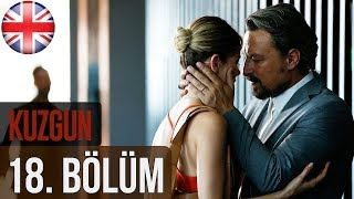 Kuzgun (The Raven) - Episode 18 English Subtitles HD