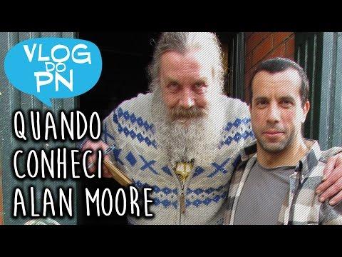 O dia em que conheci ALAN MOORE | Vlog do PN#89