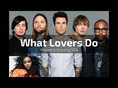 Maroon 5 - What Lovers Do ft. SZA [Mp3 Download]