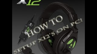how to properly setup up turtle beach x12 s on a pc