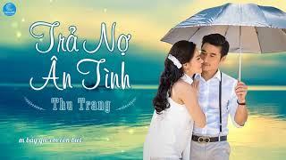 Trả Nợ Ân Tình - Thu Trang [Audio Official]