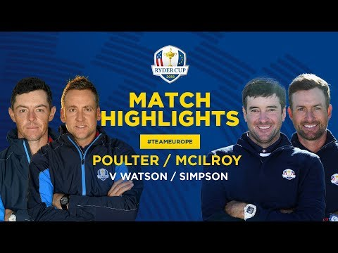 McIlroy & Poulter vs Watson & Simpson | Ryder Cup Friday Foursomes Highlights