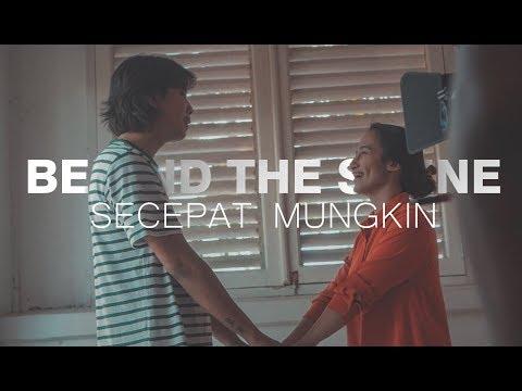 BEHIND THE SCENE MV SECEPAT MUNGKIN