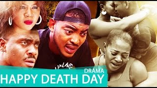 Happy Death Day-  Latest 2015 Nigerian Nollywood Drama Movie (English Full HD)