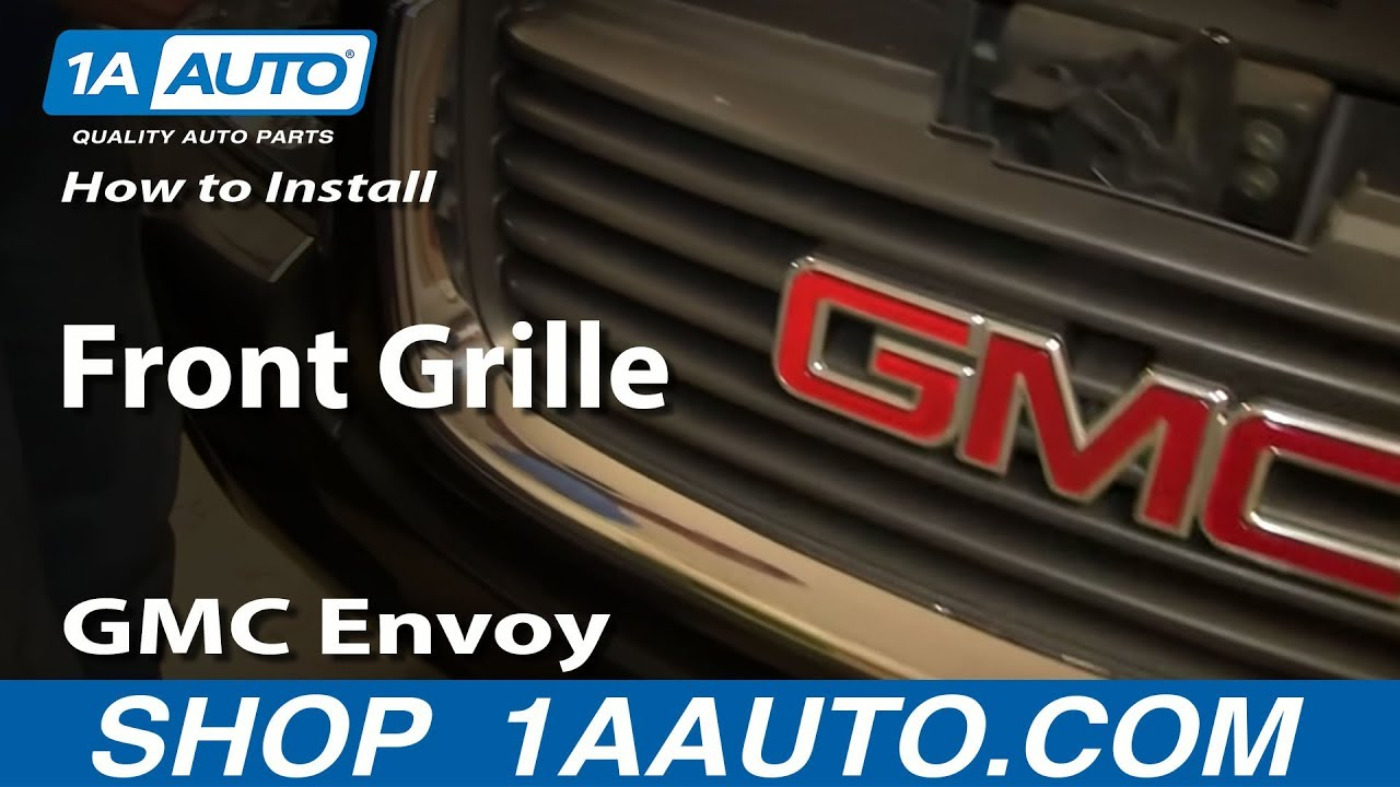 How To Install Replace Front Grill 2002-09 GMC Envoy, Envoy XL XUV ...
