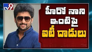 Actor Nani house raided by IT sleuths in Hyderabad