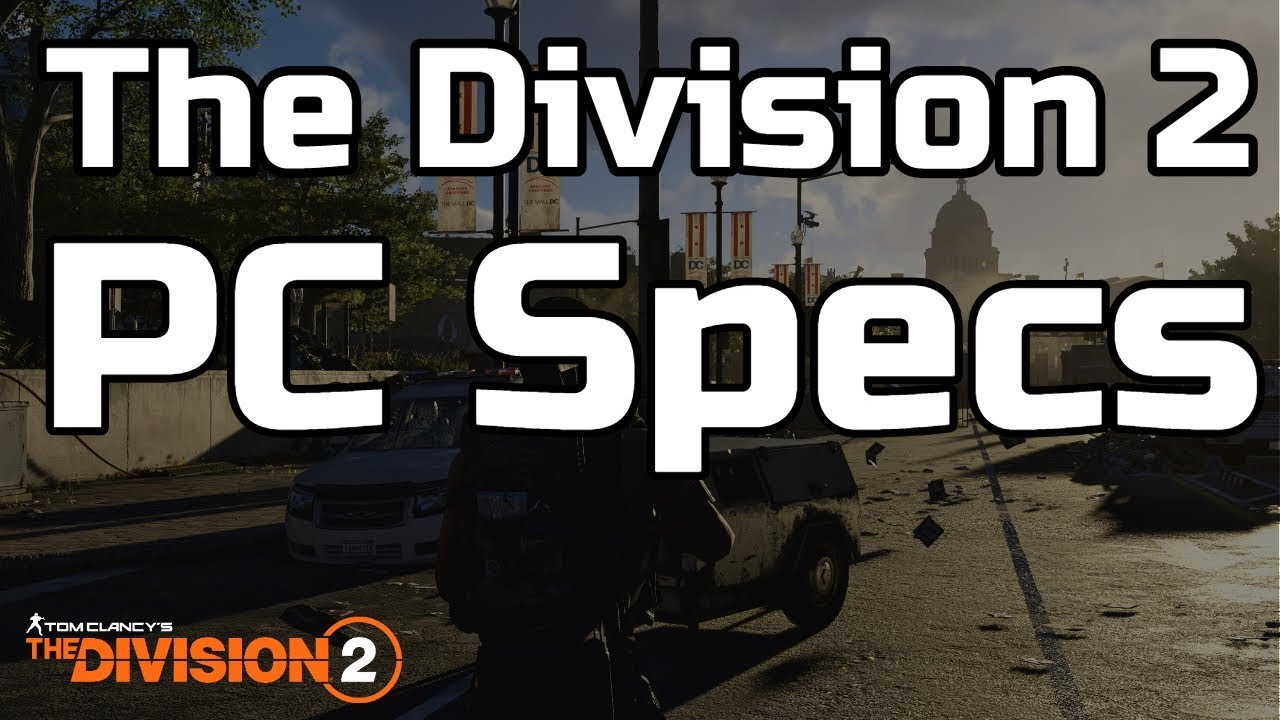 The Division 2 News | PC Specs Detailed