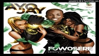 Download Ayo-Jay-Fowosere (2016 MUSIC) MP3 song and Music Video