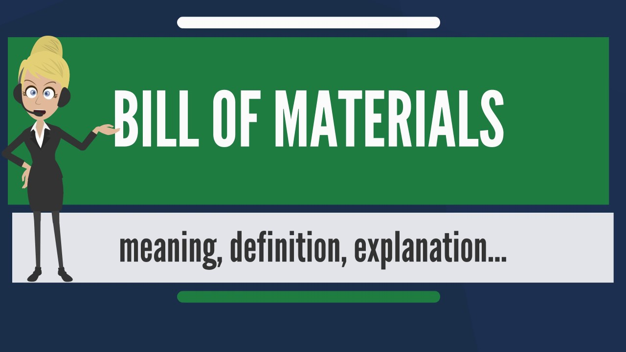 what is bill of materials what does bill of materials mean bill of