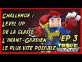 TROVE - Challenge : Enfin La Gemme De Classe !  Grossebouffe Lvl Up L'avant-gardien Lvl 30 - Ep 3