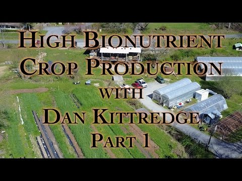 High Bionutrient Crop Production with Dan Kittredge Part 1