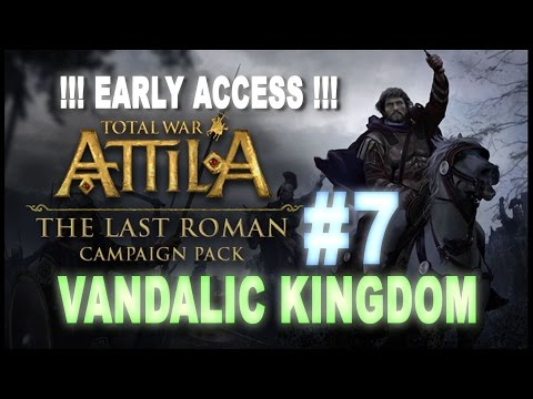 TW: Attila - The Last Roman - *EARLY ACCESS* Vandals Campaign #7