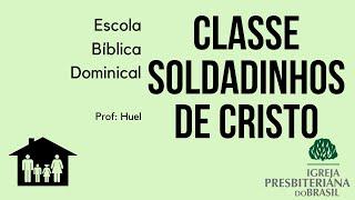 Classe Soldadinhos de Cristo