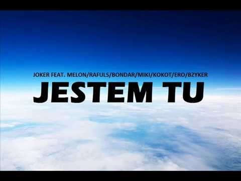 JOKER - JESTEM TU feat. MELON, RAFULS, BONDAR, MIKI, KOKOT, ERO, BZYKER prod. SZCZUR