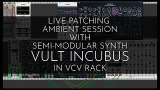 Vult Incubus Ambient Live Patching VCV Rack