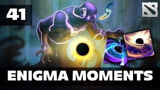 Dota 2 Enigma Moments Ep. 41