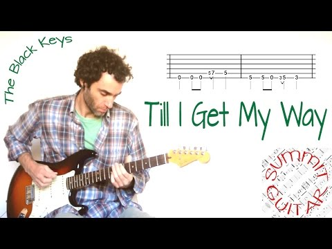 The Black Keys - Till I Get My Way - Guitar lesson / tutorial / cover with tablature