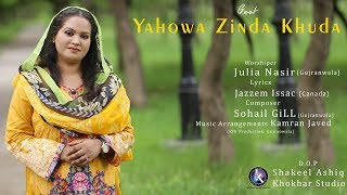 YAHOWA ZINDA KHUDA BY JULIA NASIR AND VIDEO BY KHOKHAR STUDIO