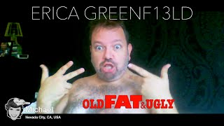 Old Fat & Ugly - Erica Greenf13ld