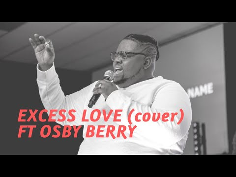 EXCESS LOVE (Cover) - Osby Berry