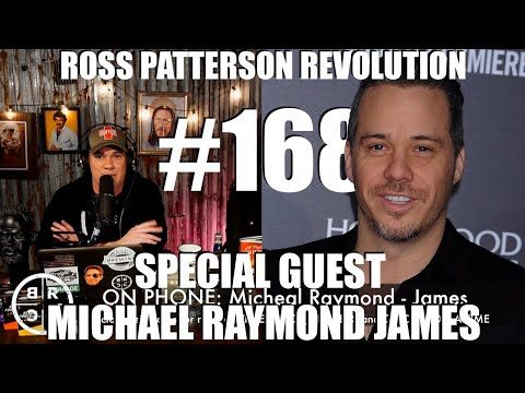 Ross Patterson Revolution  Episode 168  Special Guest Michael Raymond James