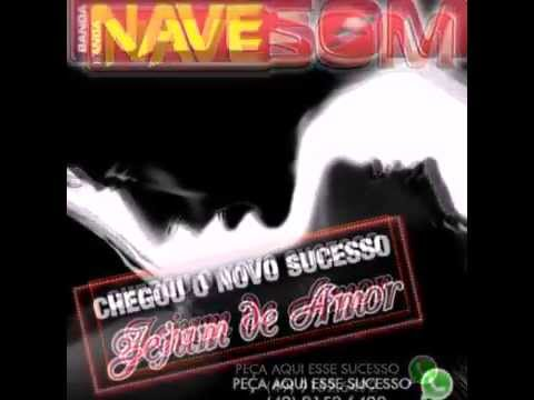 Banda Nave Som - Jejum De Amor