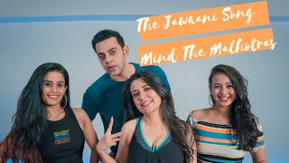 The Jawaani Song | Mind The Malhotras | Team Naach Choreography
