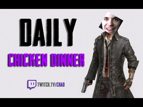 Daily CHICKEN DINNER! - Chad