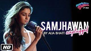 Gambar cover Samjhawan Unplugged | Humpty Sharma Ki Dulhania | Singer: Alia Bhatt