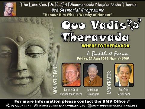 QUO VADIS THERAVADA with Bhante Punnaji and Bhikkhuni Sumangala