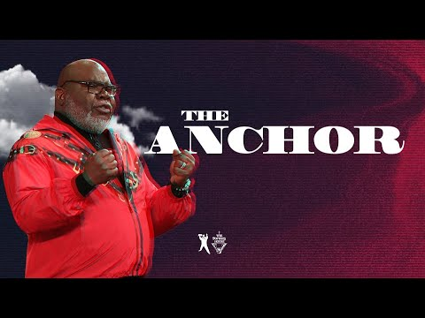 The Anchor - Bishop T.D. Jakes