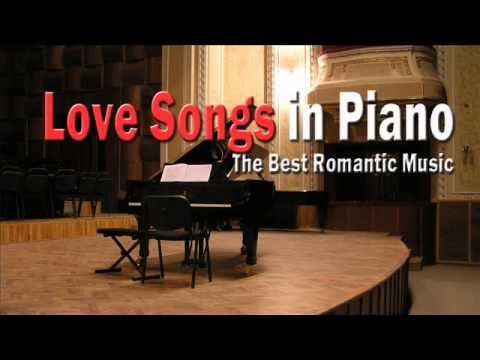 Love Songs in Piano Best Romantic Music