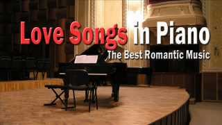 Love Songs in Piano : Best Romantic Music